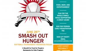 Lost Coast Roteract's Smash Out Hunger Softball Tournament June 26th starting at 10:00 AM. Redwood Fields, Cutten.